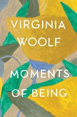 Moments of Being: Second Edition - Woolf, Virginia, and Schulkind, Jeanne (Editor)