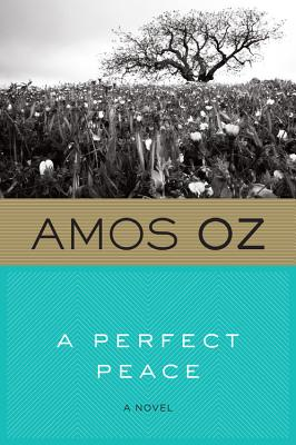 A Perfect Peace - Oz, Amos, Mr., and Halkin, Hillel (Translated by)