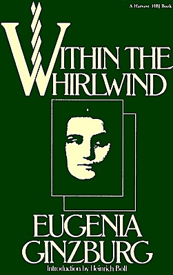 Within the Whirlwind - Ginzburg, Eugenia, and Boland, Ian (Translated by), and Boll, Heinrich (Introduction by)