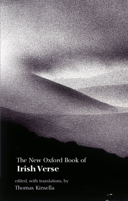 The New Oxford Book of Irish Verse - Kinsella, Thomas (Editor)