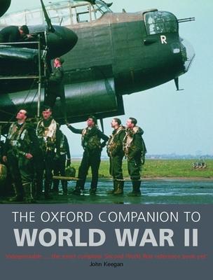 The Oxford Companion to World War II - Foot, M R D (Editor), and Dear, I C B (Editor)