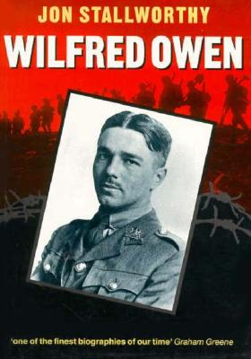 Wilfred Owen - Stallworthy, Jon