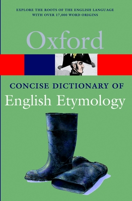The Concise Oxford Dictionary of English Etymology - Hoad, Terry F (Editor)