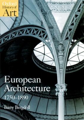 European Architecture, 1750-1890 - Bergdoll, Barry
