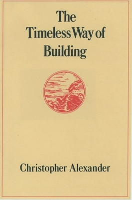 Timeless Way of Building - Alexander, Christopher