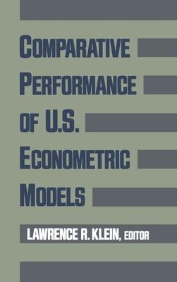 Comparative Performance of U.S. Econometric Models - Klein, Lawrence R, Professor (Editor)