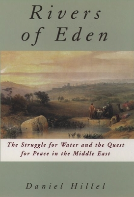Rivers of Eden: The Struggle for Water and the Quest for Peace in the Middle East - Hillel, Daniel