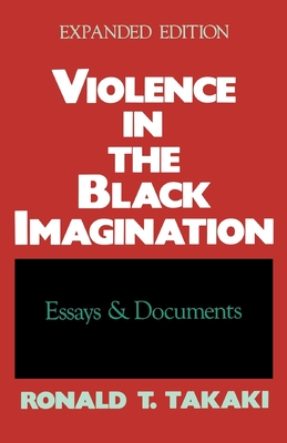Violence in the Black Imagination: Essays and Documents - Takaki, Ronald T