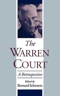 The Warren Court: A Retrospective - Schwartz, Bernard (Editor)
