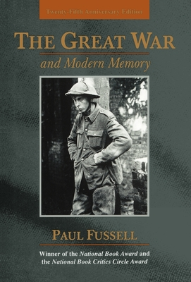 The Great War and Modern Memory: Twenty-Fifth Anniversary Edition - Fussell, Paul