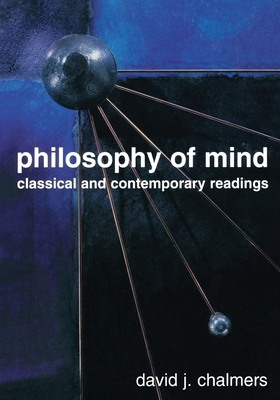 Philosophy of Mind: Classical and Contemporary Readings - Chalmers, David John (Editor)
