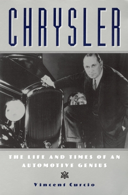 Chrysler: The Life and Times of an Automotive Genius - Curcio, Vincent