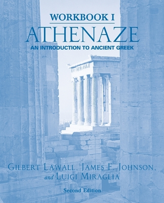 Athenaze: An Introduction to Ancient Greek - Lawall, Gilbert, and Johnson, James F, and Miraglia, Luigi