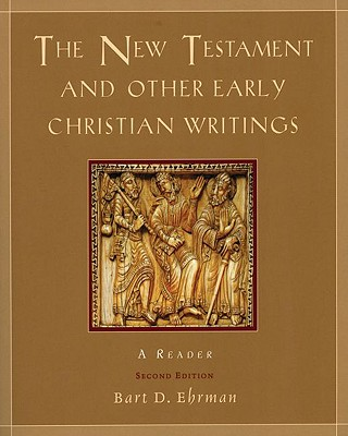 The New Testament and Other Early Christian Writings: A Reader - Ehrman, Bart D (Editor)