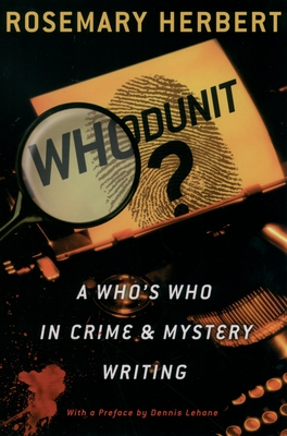 Whodunit?: A Who's Who in Crime & Mystery Writing - Herbert, Rosemary, and Lehane, Dennis (Preface by)