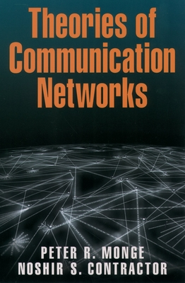 Theories of Communication Networks - Monge, Peter R, and Contractor, Noshir