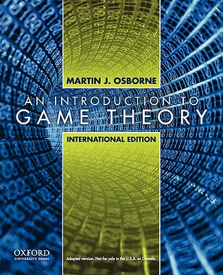 An Introduction to Game Theory - Osborne, Martin J.