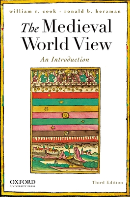The Medieval World View: An Introduction - Cook, William R, M.D, and Herzman, Ronald B