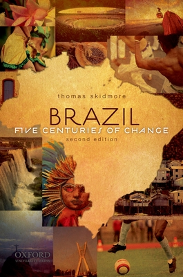 Brazil: Five Centuries of Change - Skidmore, Thomas E