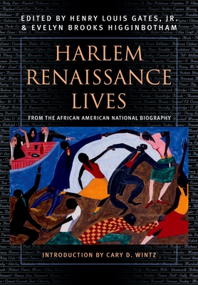 Harlem Renaissance Lives: From the African American National Biography - Gates, Henry Louis, Jr. (Editor), and Higginbotham, Evelyn Brooks (Editor)