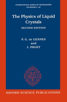 The Physics of Liquid Crystals - de Gennes, Pierre-Gilles, and Degennes, P E, and Prost, J