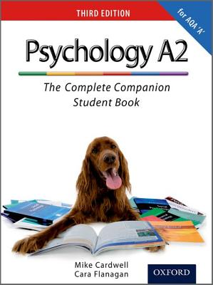 The Complete Companions: A2 Student Book for AQA A Psychology - Cardwell, Mike, and Flanagan, Cara