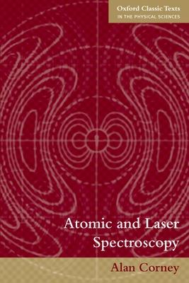 Atomic and Laser Spectroscopy - Corney, Alan