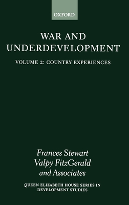 War and Underdevelopment Volume 2: Country Experiences - FitzGerald, Valpy (Editor), and Stewart, Frances, Professor (Editor)