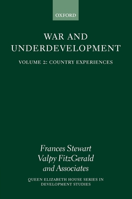 War and Underdevelopment: Volume II: Country Experiences - Stewart, F, and FitzGerald, Valpy (Editor), and Stewart, Frances, Professor (Editor)