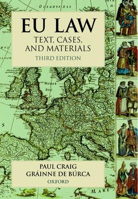 Eu Law: Text, Cases and Materials - Craig, Paul, and De Burca, Grainne