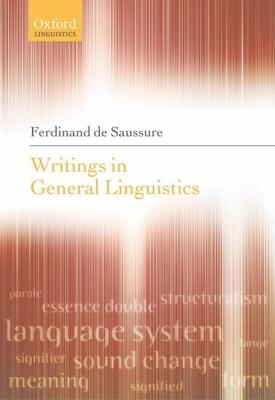 Writings in General Linguistics - De Saussure, Ferdinand