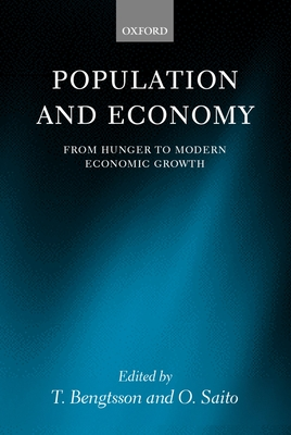 Population and Economy: From Hunger to Modern Economic Growth - Bengtsson, I (Editor), and Saito, O (Editor), and Bengtsson, T (Editor)