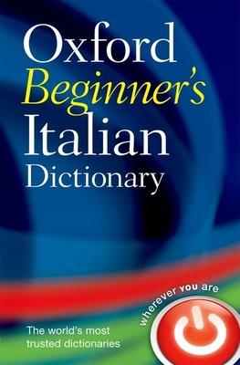 Oxford Beginner's Italian Dictionary - Oxford University Press (Creator)