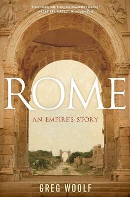 Rome: An Empire's Story - Woolf, Greg, Professor
