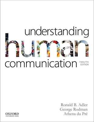 Understanding Human Communication - Adler, Ronald B, and Rodman, George, and du Pre, Athena