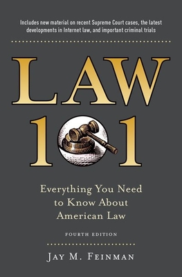 Law 101: Everything You Need to Know About the American Legal System - Feinman, Jay M.