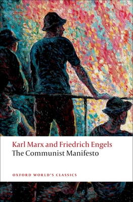 The Communist Manifesto - Marx, Karl, and Engels, Friedrich, and McLellan, David (Editor)