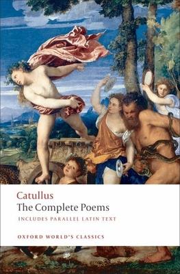 The Poems of Catullus - Catullus, and Catullus, Gaius Valerius, Professor, and Lee, Guy (Editor)