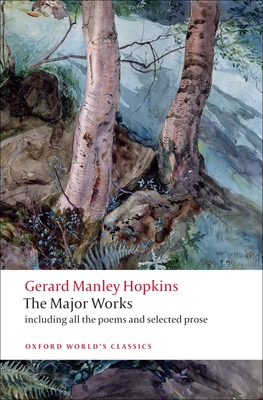 Gerard Manley Hopkins: The Major Works - Hopkins, Gerard Manley, and Phillips, Catherine (Editor)