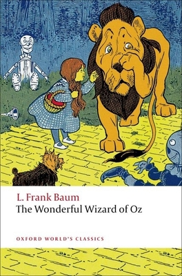 The Wonderful Wizard of Oz - Baum, L Frank, and Wolstenholme, Susan (Editor)
