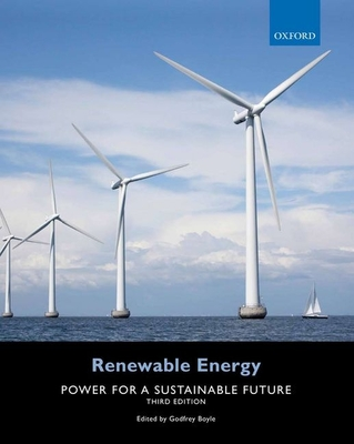 Renewable Energy: Power for a Sustainable Future - Boyle, Godfrey (Editor)