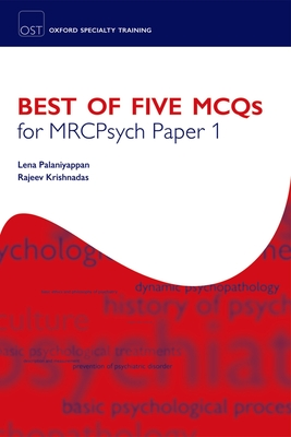 Best of Five MCQs for MRCPsych Paper 1 - Palaniyappan, Lena, and Krishnadas, Rajeev