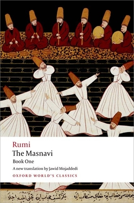 The Masnavi: Book One - Rumi, Jalalu'l-Din, and Mojaddedi, Jawid Ahmad (Translated by)