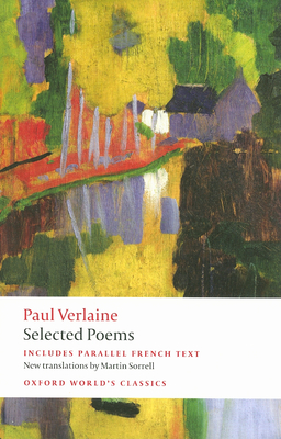 Selected Poems - Verlaine, Paul, and Sorrell, Martin (Translated by)