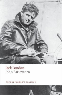 John Barleycorn: Alcoholic Memoirs - London, Jack, and Sutherland, John (Editor)