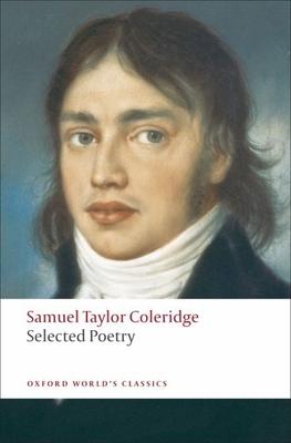 Selected Poetry - Coleridge, Samuel Taylor, and Jackson, H J (Editor)