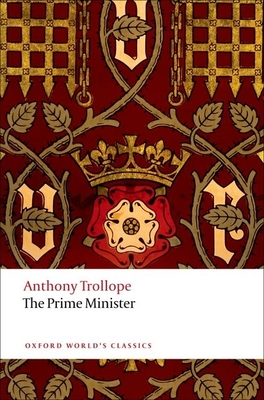 The Prime Minister - Trollope, Anthony, and Shrimpton, Nicholas (Editor)