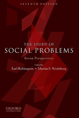 The Study of Social Problems: Seven Perspectives - Rubington, Earl (Editor), and Weinberg, Martin S (Editor)