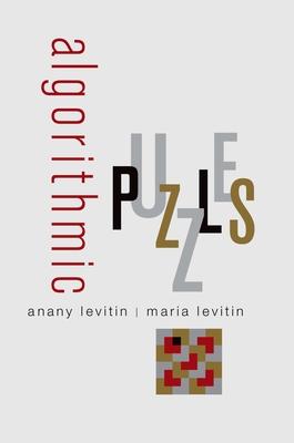 Algorithmic Puzzles - Levitin, Anany, and Levitin, Maria