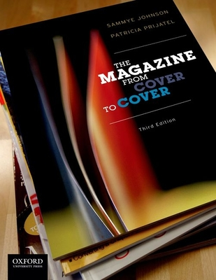 The Magazine from Cover to Cover - Johnson, Sammye, and Prijatel, Patricia